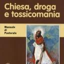 Chiesa droga e tossicomania. Attualità di un libro a cura del Pontificio consiglio per la pastorale della salute