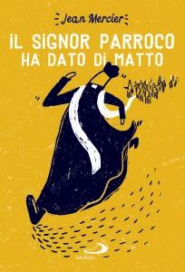 DEF_Il_signor_parroco_ha_dato_di_matto.indd
