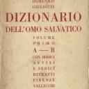 Il «Dizionario dell'omo salvatico» ricomparso sotto la polvere