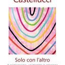 «Solo con l'altro». Il contributo di Erio Castellucci