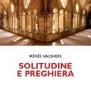«Solitudine e preghiera». Irénée Hausherr sulla tradizione esicasta