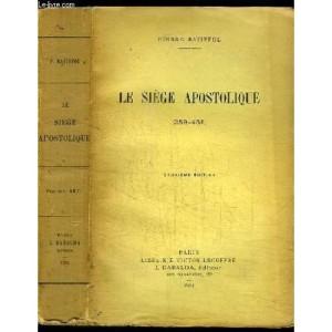 le-catholicisme-des-origines-a-saint-leon-tome-4-le-siege-apostolique-359-451-de-pierre-batiffol-1101254533_L