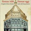 «Firenze 1450 – Firenze oggi». I luoghi di Marco Rustici orafo del rinascimento