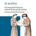 Gli autografi di Francesco a Leone: memoria di una grande amicizia. Un testo di Pietro Maranesi