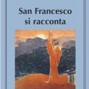 San Francesco si racconta. Un testo di F. Marchesi (ofm)