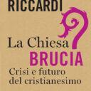 «La Chiesa brucia…». In margine ad un libro di Andrea Riccardi